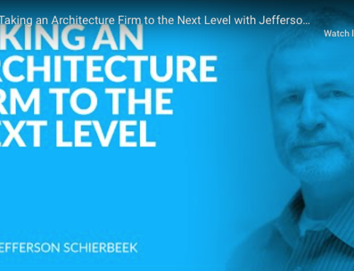 Business of Architecture – Taking an Architecture Firm to the Next Level with Jefferson Schierbeek